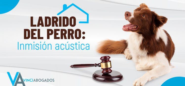 LADRIDO DEL PERRO: INMISIÓN ACÚSTICA