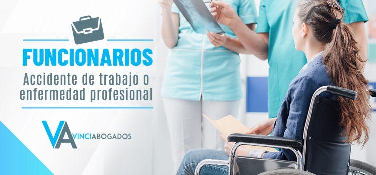 FUNCIONARIOS : ACCIDENTE DE TRABAJO O ENFERMEDAD PROFESIONAL